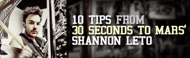 10 Tips From 30 Seconds to Mars' Shannon Leto