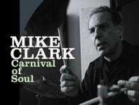 <b>Mike Clark Carnival Of Soul</b>