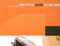 <b>How to Play Drums in a Big Band by Rich Thompson</b>