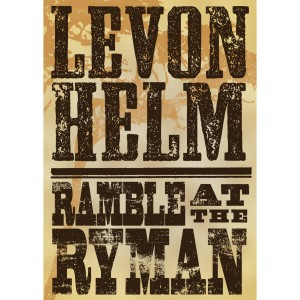 LEVON HELM RAMBLE AT THE RYMAN DVD Cover