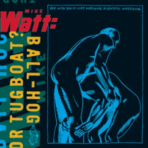 Mike Watt's album Ball-Hog