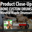 VIDEO DEMO! Bone Custom Mineral Maple Drumset