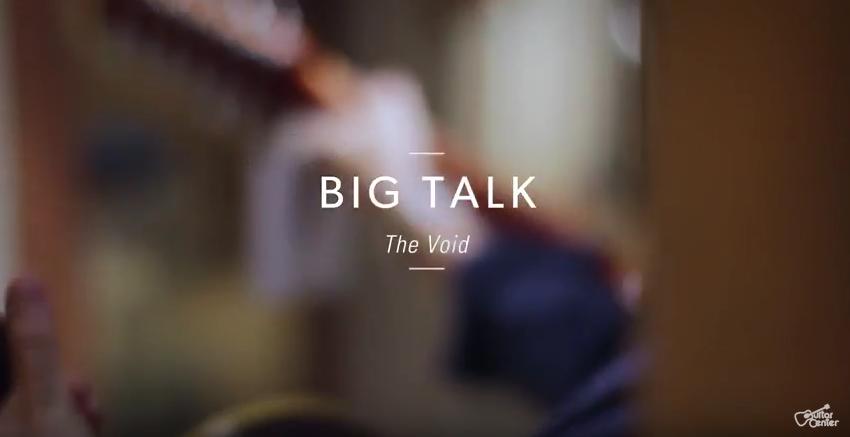 "Exclusive Video Premiere of Big Talk ""The Void"""