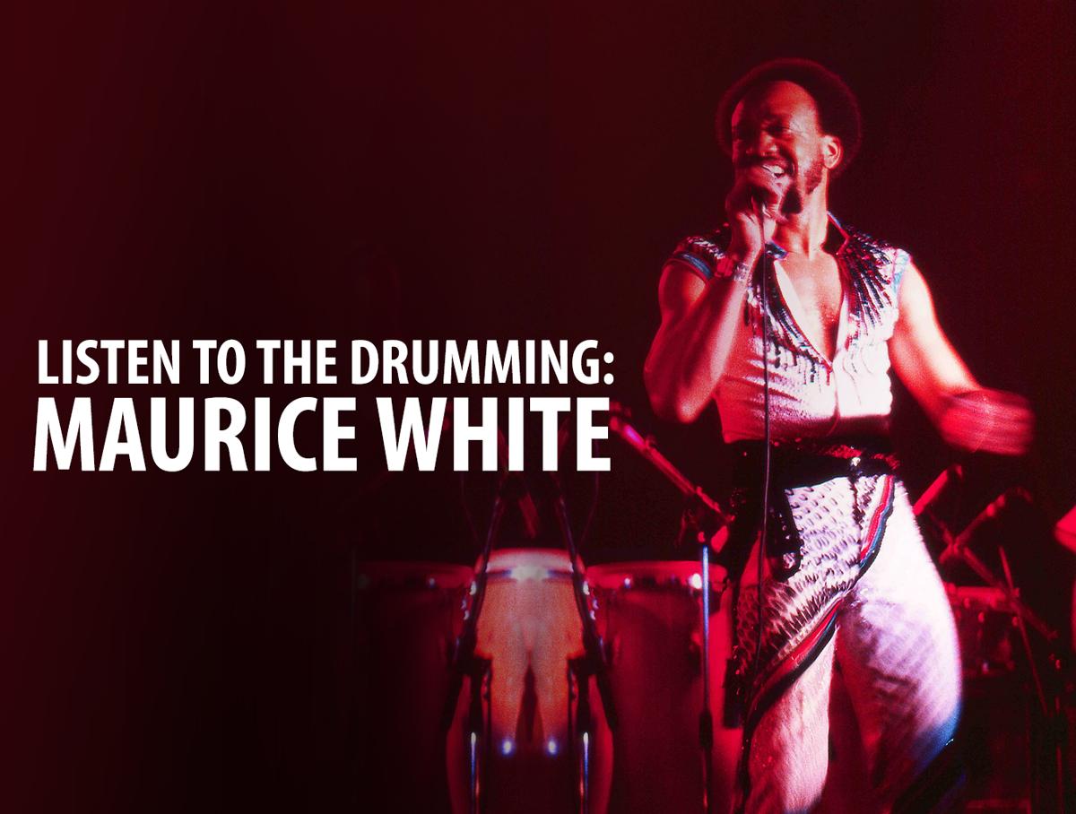 Listen to the Drummer Maruice White