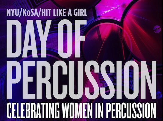 Women in Percussion Theme Rocks the Big Apple at NYU/KoSA/Hit Like a Girl Event