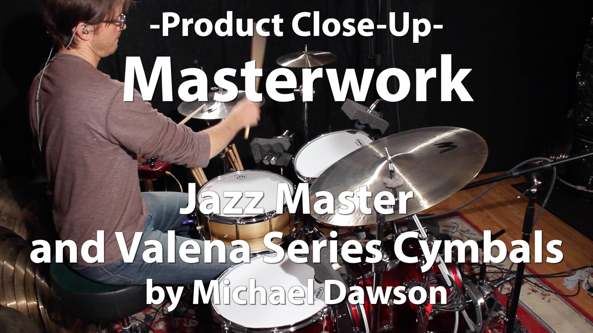 Video Demo! Masterwork - Jazz Master and Valena Series Cymbals