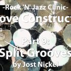 Video Lesson! Groove Construction, Part 9: Split Grooves with Jost Nickel