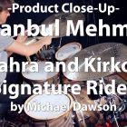 Video Demo! Istanbul Mehmet - Sahra and Kirkor Signature Rides