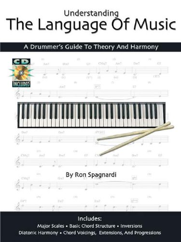 Understanding the Language of Music - A Drummer's Guide to Theory and Harmony