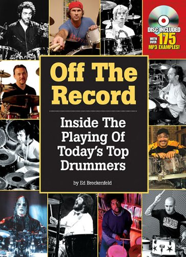 Off the Record - Inside the Playing of Today's Top Drummers (Print Book)