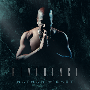 Nathan East Reverence