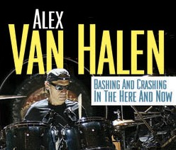 Alex Van Halen: Bashing and Crashing In the Here and Now