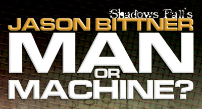 Jason Bittner: Man or Machine?