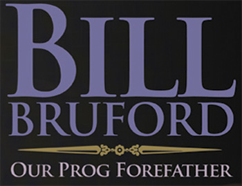 Bill BRUFORD: Our Prog Forefather