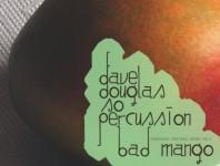 Dave Douglas & So Percussion Bad Mango