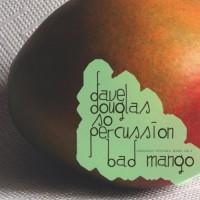 Dave Douglas & So Percussion Bad Mango (Greenleaf Portable Series Vol. 3)