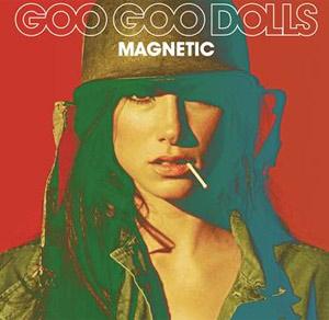 Goo Goo Dolls' 'Magnetic '