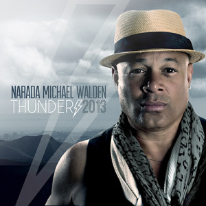 Narada Michael Walden Thunder 2013
