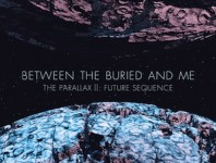 <b>Between The Buried And Me The Parallax II: Future Sequence</b>