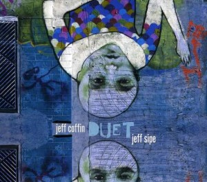Jeff Coffin and Jeff Sipe: Duet