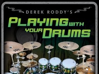 DEREK RODDY PLAYING WITH YOUR DRUMS: A VISUAL GUIDE TO PERSONALIZING YOUR SETUP