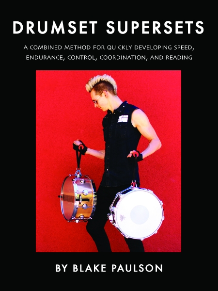 Drumset Supersets: A Combined Method for Quickly Developing Speed, Endurance, Control, Coordination, and Reading