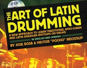 "<b>The Art Of Latin Drumming by Jose Rosa and Hector ""Pocho"" Neciosup </b>"