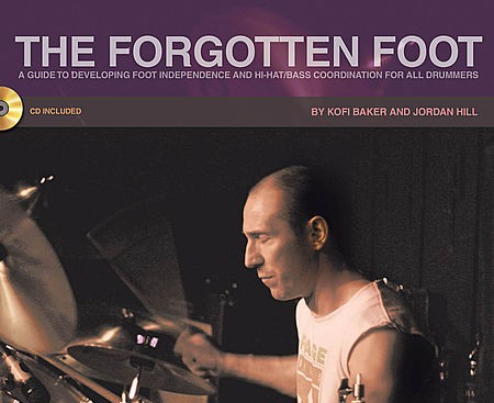 THE FORGOTTEN FOOT: A GUIDE TO DEVELOPING FOOT INDEPENDENCE AND HI-HAT/BASS COORDINATION FOR ALL DRUMMERS