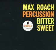 Encore: Max Roach Percussion Bitter Sweet