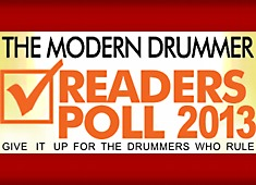 Modern Drummer Readers Poll 2013 - Cast your vote in the Drumming World's most important ballot