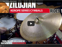<b>VIDEO! Product Close-Up: Zildjian Kerope Series Cymbals (From the May 2014 Issue)</b>