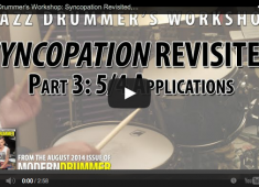 Click here to check out the video lesson that accompanies Steve Fidyk's latest Jazz Drummer's Workshop column based on Reed's Syncopation.