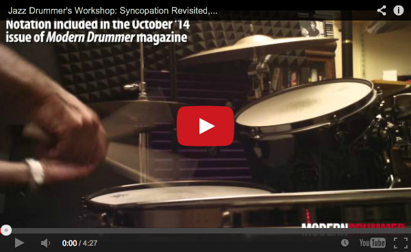 VIDEO! Jazz Drummer's Workshop: Syncopation Revisited: Part 5: Afro-Cuban Applications (From the October 2014 Issue)