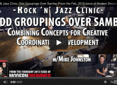 This lesson by April 2014 cover artist, Mike Johnston, is all about mixing together two drumming ingredients, the samba foot ostinato and odd groupings, to create a special recipe for creative independence....
