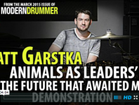 "Watch <em>Modern Drummer</em>'s March 2015 cover artist, Matt Garstka, explain and play through the main groove of ""The Future That Awaited Me,"" from Animals as Leaders' <em>The</em> <em>Joy</em> o<em>f</em> <em>Motion</em>..."