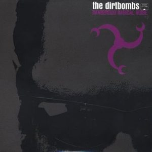 The Dirtbombs Dangerous Magical Noise