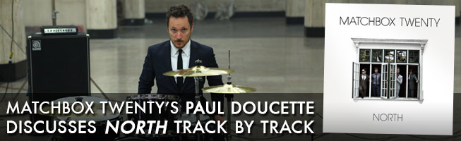 Matchbox Twenty's Paul Doucette Discusses North Track by Track