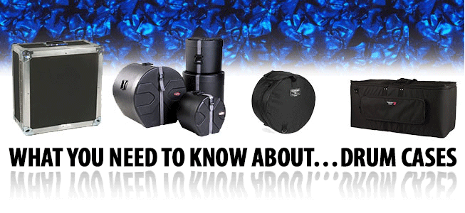 What You Need to Know About…Drum Cases