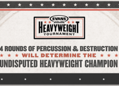 """Evans is seeking the heaviest hitters for its Heavyweight Tournament. Drummers are called to compete, for four rounds, in a single-elimination battle to determine the """"Undisputed Heavyweight Champion."""" Winners are determined by votes every week, with each competition's top voter advancing...."""