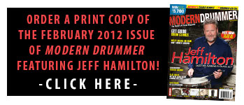 Order A Print Copy of the February 2012 Issue of Modern Drummer featuring Jeff Hamilton!