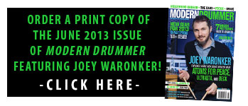Get a print copy of the June 2013 Issue of Modern Drummer featuring Joey Waronker