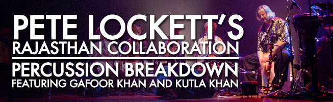 Pete Lockett's Rajasthan Collaboration: Percussion Breakdown Featuring Gafoor Khan and Kutla Khan