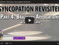 <b>VIDEO! Syncopation Revisited, Part 5: Brazilian Applications </b>