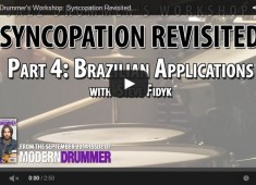Click here to check out a video to accompany the Jazz Drummer's Workshop column on Brazilian applications of Syncopation from the September 2014 issue.