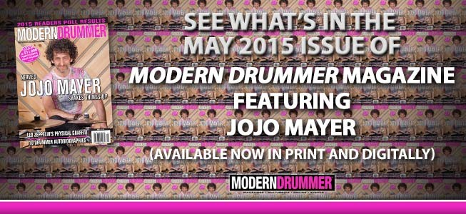 "May 2015 Issue of Modern Drummer featuring Jojo Mayer – March 31, 2015(Edit Post)Posted in: Drummers, Feature Stories, Issues, News, News and Events 1 (Available March 30, 2015) On the Cover Jojo Mayer ""As I exposed myself to programmed music, I became more aware of the contrasts between electronic media and real-time playing. I understood that this is something that we should cultivate."" And cultivate he did, with startling results. A new live recording with Nerve shows just how far Mayer has come, while his second educational DVD continues his quest to help the rest of us improve our own game. – by Adam Budofsky May 2015 Issue of Modern Drummer featuring Jojo MayerApple iTunes App Store IconModern Drummer Magazine Subscriptions Modern Drummer Magazine SubscriptionsModern Drummer Magazine on GooglePlay May 2015 Issue of Modern Drummer featuring Jojo MayerFEATURES Encore Led Zeppelin's Physical Graffiti. – by Michael Parillo Catching Up With… Tyshawn Sorey /// Tony Palermo /// Nikki Glaspie 2015 Readers Poll Who's hot, right now. Britt Walford Slint's rhythm machine revs it up with Watter. – by Hank Shteamer Ty Segall Tireless garage-rock multi-threat. – by David Jarnstrom Up & Coming The Contortionist's Joey Baca: Growing up prog. – by Ben Meyer Essential Drummer Autobiographies What, you thought singers have all the big adventures? by Patrick Berkery EDUCATION Rock 'n' Jazz Clinic – Jojo's Modified Swiss Triplets A Slick Sticking for Quick Jungle Grooves – by Terry Branam Strictly Technique – Pataflafla Builder Exercises for Developing a Challenging Yet Musical Rudiment – by Bill Bachman In the Pocket – Take Your Shuffle to the Max! Layering in Quarter-Note Triplets by Greg Sundel Around the World – Traditional Percussion on Drumset Part 2: Bongos – by Arturo Stable Jazz Drummer's Workshop – Elvin Jones–Style Triplet Fills Part 1: Creating a Rolling Melodic Feel Using Basic Stickings – by John Xepoleas Concepts – Defining Your RoleSix Degrees of Communication – by Russ Miller Equipment Product Close-Up • GMS Special Edition Series Drumset • Zildjian 21″ K Custom Organic and 20″ K Constantinople Renaissance Rides • Castle Tapered Snares • Cymgard Cymbal Accessories Electronic Review – GoProHERO3+ Black Edition Music Bundle Electronic Insights – Drum Miking 101 Part 4: Four Microphones – by John Emrich Gearing Up Bob Mould's Jon Wurster New and Notable DEPARTMENTS AN EDITOR'S OVERVIEW No Beats Prohibited by Michael Parillo Readers' Platform News It's Questionable Single-Mic Recording Advice • Seven-Stroke Roll Phrasing First Person – Why I Stopped Playing by Roy Burns Showcase Featuring Drum Market Critique Featuring Taking the Reins Kit of the Month Crash Into Me and more! Share on facebookShare on twitterShare on emailShare on pinterest_shareMore Sharing Services1 Tags: issue, Jojo Mayer, may 2015, Modern Drummer, Modern Drummer Magazine More on Modern Drummer... Slightly Offbeat: Buddy Rich, Meet Eric FischerSlightly Offbeat: Buddy Rich, Meet Eric Fischer Gordy Marshall of The Moody BluesGordy Marshall of The Moody Blues Richard Christy: At The KitRichard Christy: At The Kit Ezra Oklan with Nicole Atkins & the Black SeaEzra Oklan with Nicole Atkins & the Black Sea Bruce Gary: Controlled Bombast with the KnackBruce Gary: Controlled Bombast with the Knack Encore: Topper Headon on the Clash's London CallingEncore: Topper Headon on the Clash's London Calling Ringo StarrRingo Starr Beyond the Metronome by Malcolm ""Mac"" Santiago Beyond the Metronome by Malcolm ""Mac"" Santiago Eric Selby of the Billy Thompson BandEric Selby of the Billy Thompson Band"