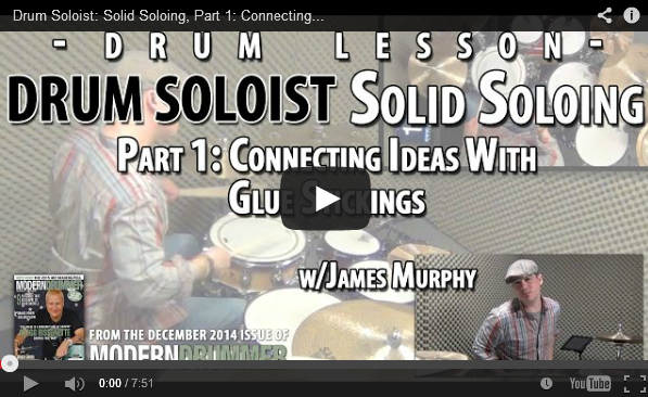Drum Soloist: Solid Soloing, Part 1: Connecting Ideas With Glue Stickings (December 2014 Issue)