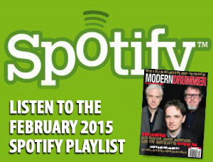 Listen to the Drumming on Spotify: Great Tracks From MD's February 2015 Issue