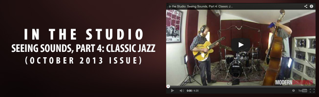 In the Studio: Seeing Sounds, Part 4: Classic Jazz (October 2013 Issue)